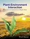 Plant-Environment Interaction: Responses and Approaches to Mitigate Stress