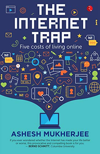 The Internet Trap: Five Costs of Living Online