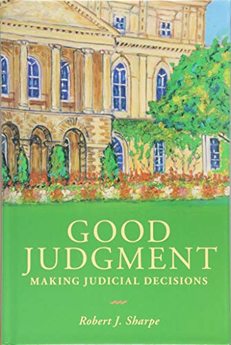 Good Judgment: Making Judicial Decisions (Osgoode Society for Canadian Legal History)
