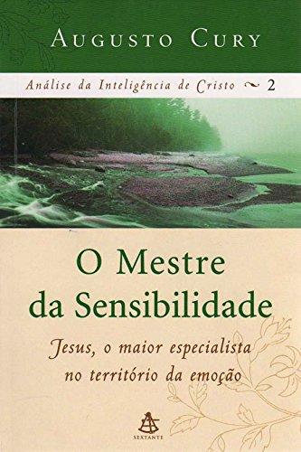 O Mestre da Sensibilidade - Coleção Análise da Inteligência de Cristo