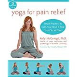Yoga for Pain Relief: Simple Practices to Calm Your Mind and Heal Your Chronic Pain (The New Harbinger Whole-Body Healing Ser