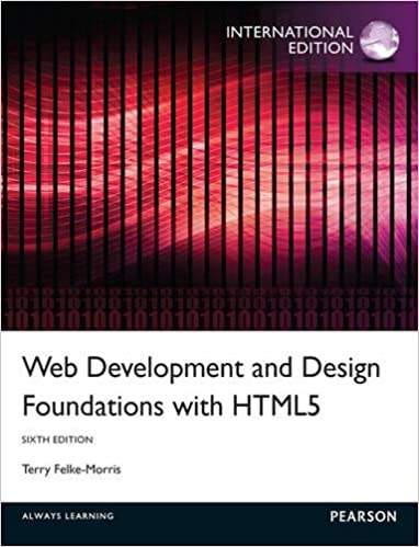 Web Development And Design Foundations With Html5 Felke Morris Terry 9780273774501 Amazon Com Books