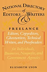 The National Directory of Editors and Writers: Freelance Editors, Copyeditors, Ghostwriters and Technical Writers And Proofreaders for Individuals, Businesses, Nonprofits, and Government Agencies