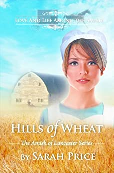 Hills of Wheat (The Amish of Lancaster: An Amish Christian Romance Book 2) by [Price, Sarah]
