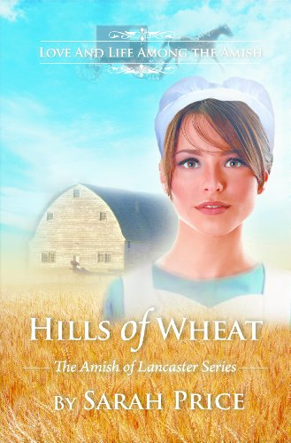 Hills Of Wheat An Amish Christian Romance The Amish Of Lancaster