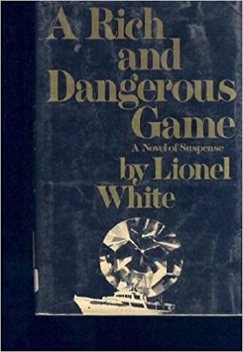 A Rich And Dangerous Game Lionel White 9780679504764 Amazon