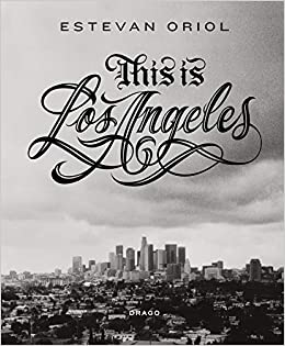 bd0b753c12b6b Amazon.com: This is Los Angeles (9788898565245): Estevan Oriol: Books
