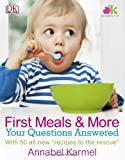 First Meals and More, Annabel Karmel and Karen Sullivan, 0756642841