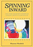 Spinning Inward: Using Guided Imagery with Children for Learning, Creativity & Relaxation
