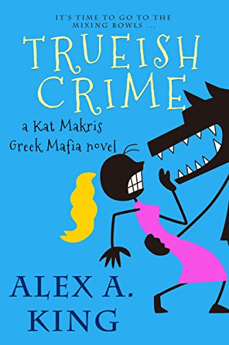 Trueish Crime: A Kat Makris Greek Mafia Novel ()