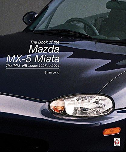 The Book of the Mazda MX-5 Miata: The Mk2 NB-series 1997 to 2004