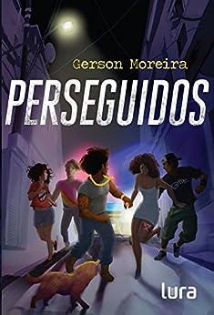 Perseguidos por [Moreira, Gerson]
