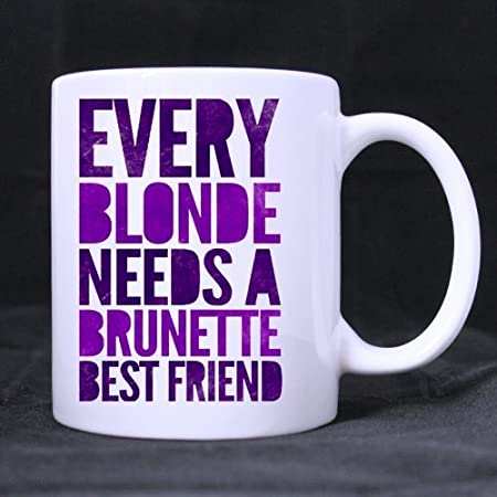 11 Ounce Funny Novelty Funny Best Friend Quotes Mug Every Blonde