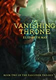 img - for The Vanishing Throne: Book Two of the Falconer Trilogy book / textbook / text book