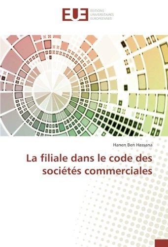 Read Online La filiale dans le code des sociétés commerciales (French Edition) pdf