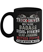 Funny Trucker Coffee Mug Gifts - They Call Me A Truck Driver Because Badass - Go With the Hat and T-Shirt - Ultimate Ideal Quality Super Cool Gifts