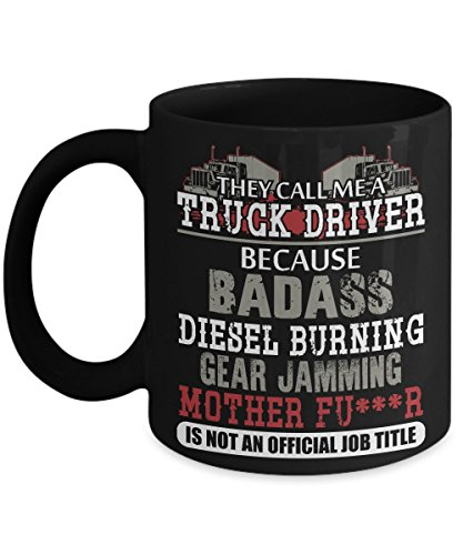 Funny Trucker Coffee Mug Gifts - They Call Me A Truck Driver Because Badass - Go With the Hat and T-Shirt - Ultimate Ideal Quality Super Cool Gifts (Crochet Beer Can Hat)