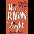 This Raging Light (English Edition)