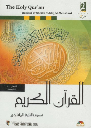 The Holy Qur'an – Recited by Sheikh Siddiq Al-Menshawi. Quran, Quraan, Koran, Koraan, Qoraan, Qoran (The Holy Book of Islam on a Multilingual CD-ROM)
