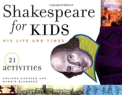 Shakespeare For Kids  His Life And Times 21 Activities
