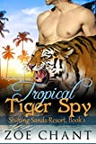 Download Tropical Tiger Spy (Shifting Sands Resort Book 1) in PDF ePUB Free Online