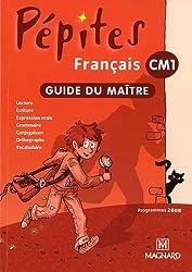Français CM1 Pépites : Guide du maître, programme 2008