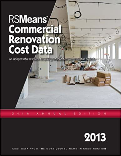 2013 RSMeans Commercial Renovation Cost Data (Means Commerical Renovation Cost Data)