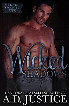Wicked Shadows (Steele Security Book 5) by [Justice, A.D.]