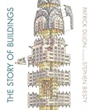 Image of The Story of Buildings: From the Pyramids to the Sydney Opera House and Beyond