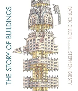 The Story Of Buildings: From The Pyramids To The Sydney Opera House And Beyond por Patrick Dillon epub