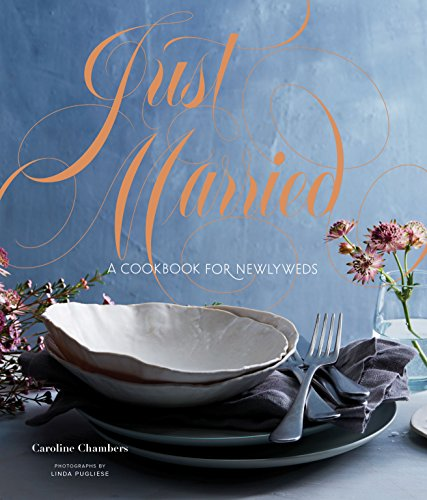Just Married: A Cookbook for Newlyweds by Caroline Chambers