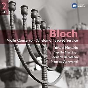 Bloch: Violin Concerto, Schelomo, Sacred Service