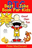 img - for Best BIG Joke Book For Kids: Hundreds Of Good Clean Jokes,Brain Teasers and Tongue Twisters For Kids (Best Joke Book For Kids) (Volume 6) book / textbook / text book