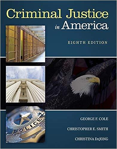 Criminal Justice in America: George F  Cole, Christopher E