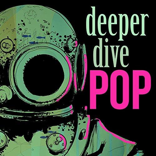 Deeper Dive Pop