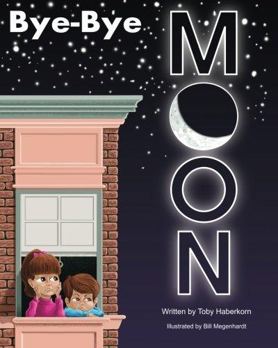 Download Bye-Bye Moon: A Bedtime Story PDF