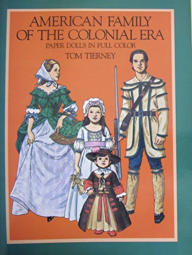 [Tom Tierney AMERICAN FAMILY of The COLONIAL ERA PAPER DOLLS Book (UNCUT) in Full Color w 8 Card Stock DOLLS & 32 Card Stock COSTUMES (1983 Dover)] (The Craft Nancy Costume)