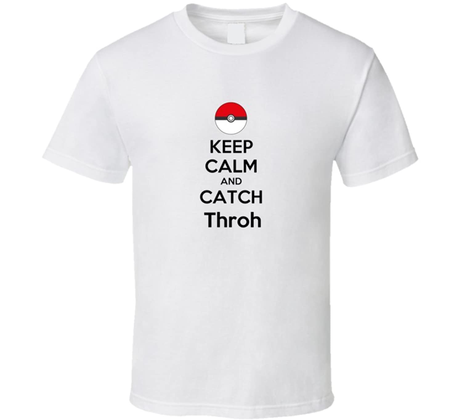 Keep Calm and Catch Throh T shirt