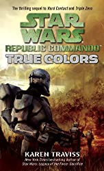 True Colors: Star Wars (Republic Commando) (Star Wars: Republic Commando Book 3)