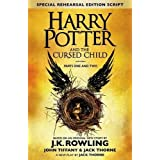 Harry Potter and the Cursed Child - Parts One & Two (Special Rehearsal Edition): Parts I & II: The Official Script Book of the Original West End Production(UK Version)