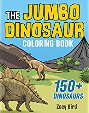 The JUMBO Dinosaur Coloring Book: A BIG and Fun Activity for Kids