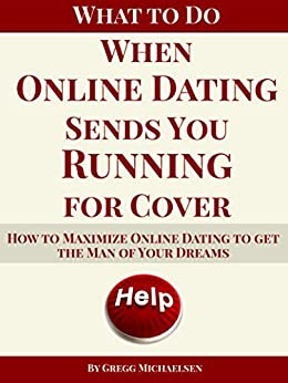 Book cover image for What To Do When Online Dating Sends You Running For Cover: How To Maximize Online Dating