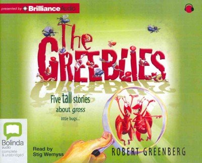 The Greeblies: Five Tall Stories About Gross Little Bugs... The Greeblies pdf