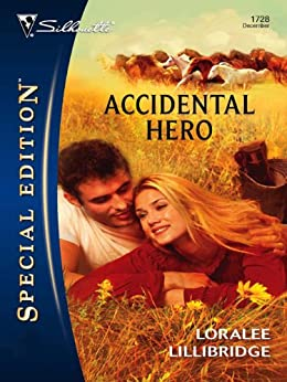 Accidental Hero (Silhouette Special Edition) by [Lillibridge, Loralee]