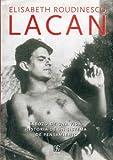 Lacan: Esbozo de una vida, historia de un sistema de pensamiento