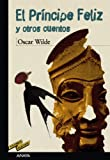 El principe feliz y otros cuentos/ The Happy Prince and Other Tales: Una casa de granadas/ A House of Pomegrannates (Tus Libros/ Your Books) by Oscar Wilde (2007-05-24)