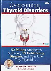 Overcoming Thyroid Disorders by David Brownstein (2008, 2nd Edition)