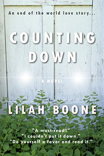 Counting Down: An End of the World Love Story (The Eternal World Series Book 1) by [Boone, Lilah]