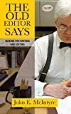 The Old Editor Says, John E. Mcintyre, 1934074896