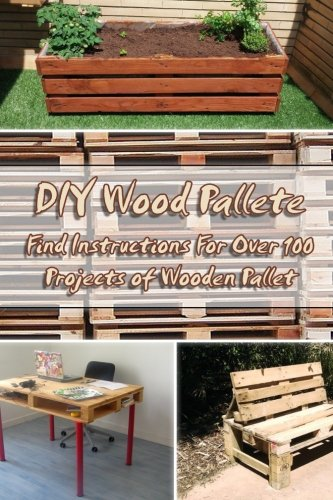 DIY Wood Pallete: Find Instructions For Over 100 Projects of Wooden Pallet: DIY palette projects diy pallet furniture